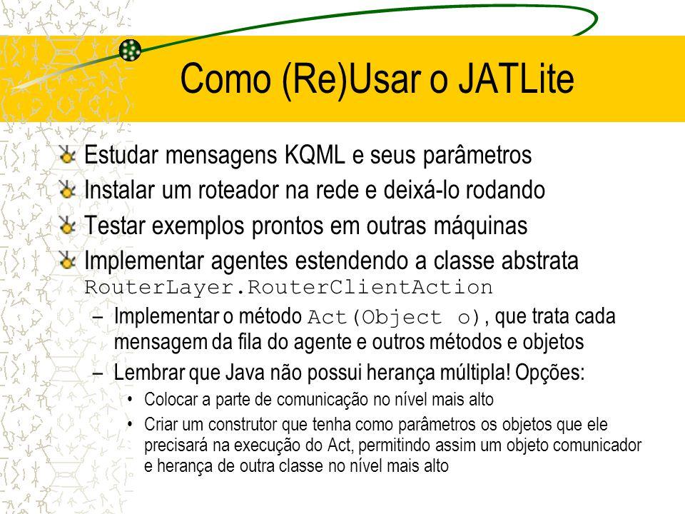 Camadas do JATLite Abstrata - classes abstratas necessárias, com TCP/IP, mas provê herança de que podem implementar outros protocolos.