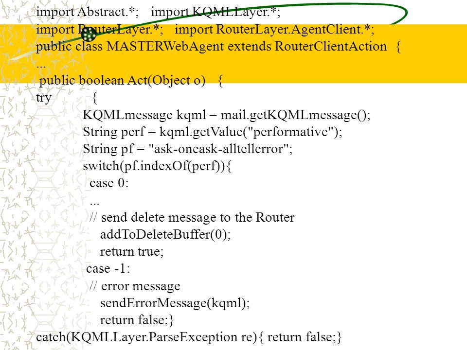 Como (Re)Usar o JATLite Estudar mensagens KQML e seus parâmetros Instalar um roteador na rede e deixá-lo rodando Testar exemplos prontos em outras máquinas Implementar agentes estendendo a classe abstrata RouterLayer.RouterClientAction –Implementar o método Act(Object o), que trata cada mensagem da fila do agente e outros métodos e objetos –Lembrar que Java não possui herança múltipla.