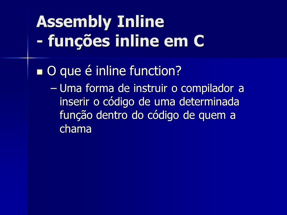 Assembly Inline - funções inline em C O que é inline function.