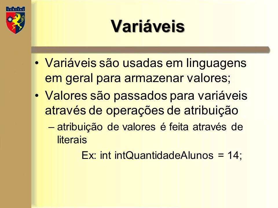 Variáveis são usadas em linguagens em geral para armazenar valores; Valores são passados para variáveis através de operações de atribuição –atribuição