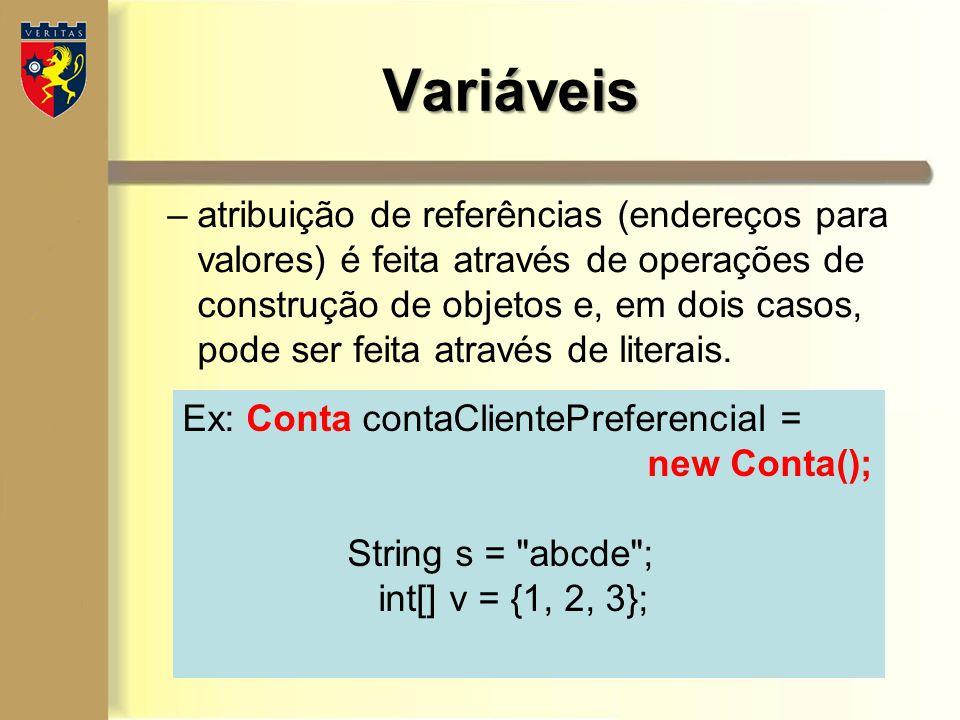 –atribuição de referências (endereços para valores) é feita através de operações de construção de objetos e, em dois casos, pode ser feita através de