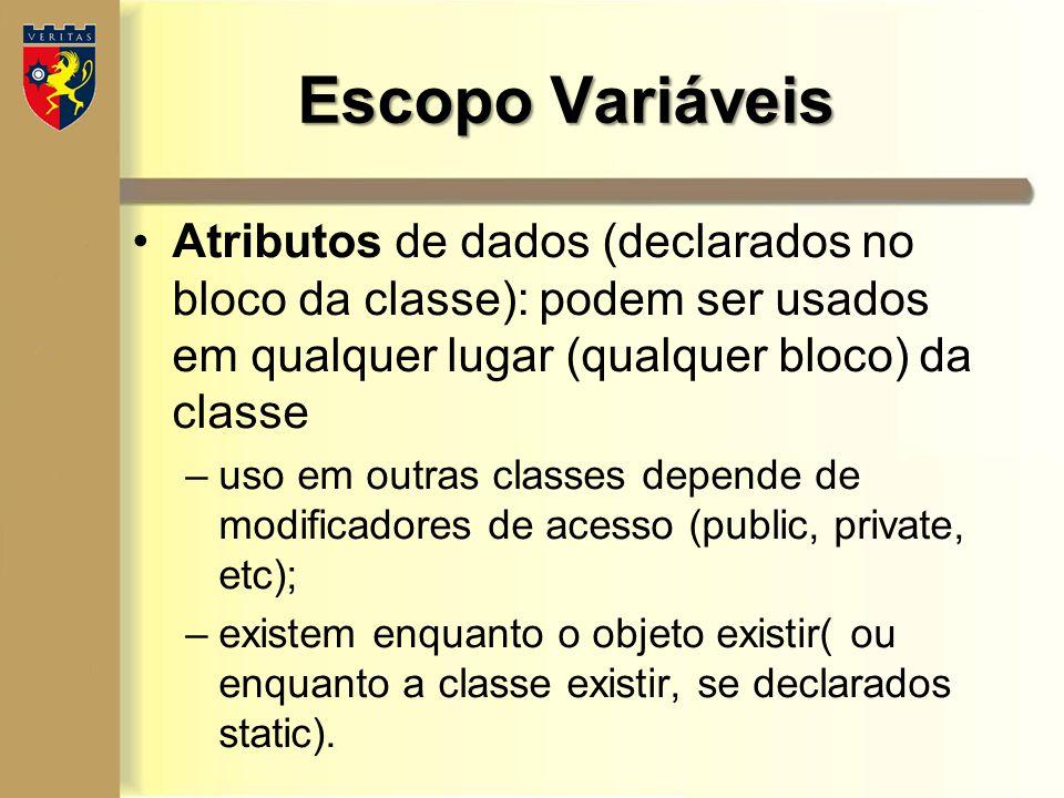 Atributos de dados (declarados no bloco da classe): podem ser usados em qualquer lugar (qualquer bloco) da classe –uso em outras classes depende de mo