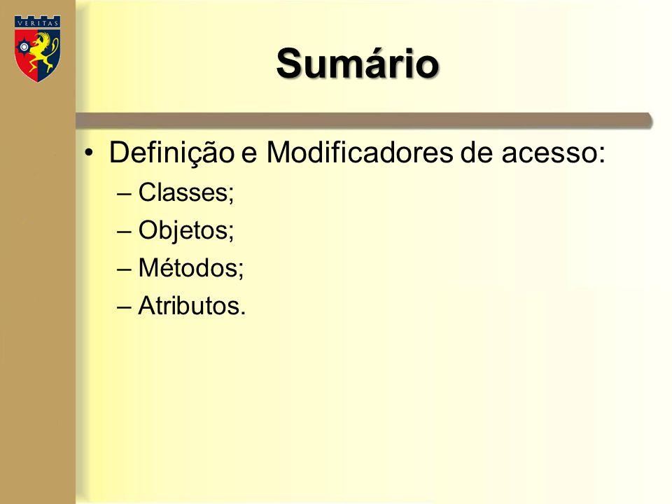 Modificadores de acesso p/ Métodos - modificador que define se o método é de classe (com static) ou de instância (sem static).