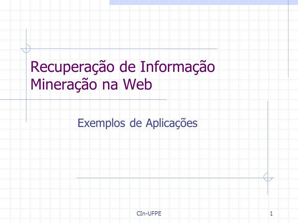 CIn-UFPE1 Recuperação de Informação Mineração na Web Exemplos de Aplicações
