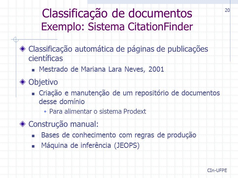 CIn-UFPE 20 Classificação de documentos Exemplo: Sistema CitationFinder Classificação automática de páginas de publicações científicas Mestrado de Mar