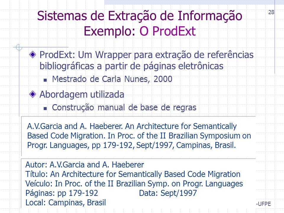 CIn-UFPE 28 Sistemas de Extração de Informação Exemplo: O ProdExt ProdExt: Um Wrapper para extração de referências bibliográficas a partir de páginas