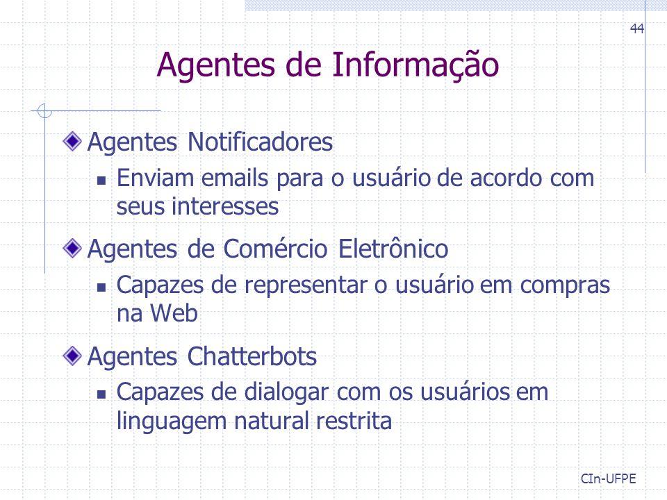 CIn-UFPE 44 Agentes de Informação Agentes Notificadores Enviam emails para o usuário de acordo com seus interesses Agentes de Comércio Eletrônico Capa