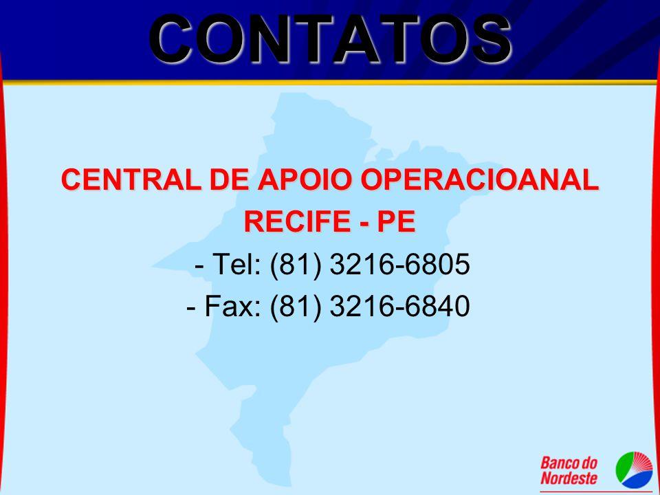 CONTATOS CENTRAL DE APOIO OPERACIOANAL RECIFE - PE - Tel: (81) 3216-6805 - Fax: (81) 3216-6840