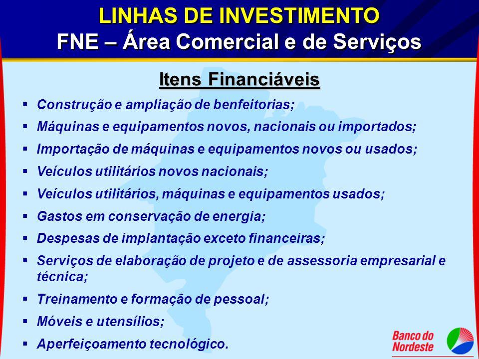Itens Financiáveis  Construção e ampliação de benfeitorias;  Máquinas e equipamentos novos, nacionais ou importados;  Importação de máquinas e equi