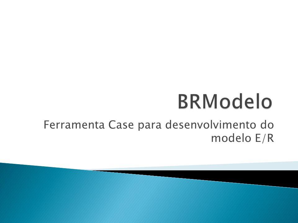 Ferramenta Case para desenvolvimento do modelo E/R