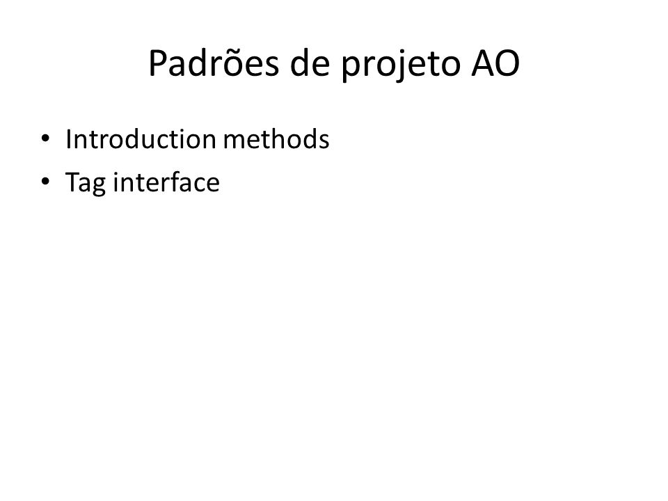 Padrões de projeto AO Introduction methods Tag interface