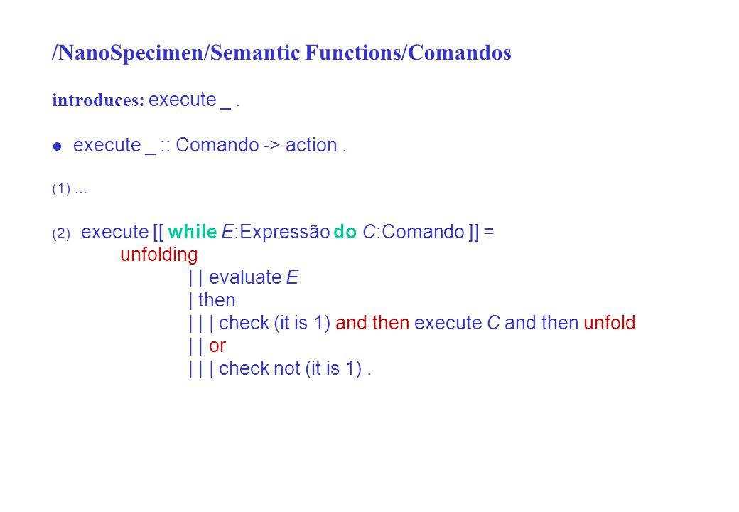/NanoSpecimen/Semantic Functions/Comandos introduces: execute _.