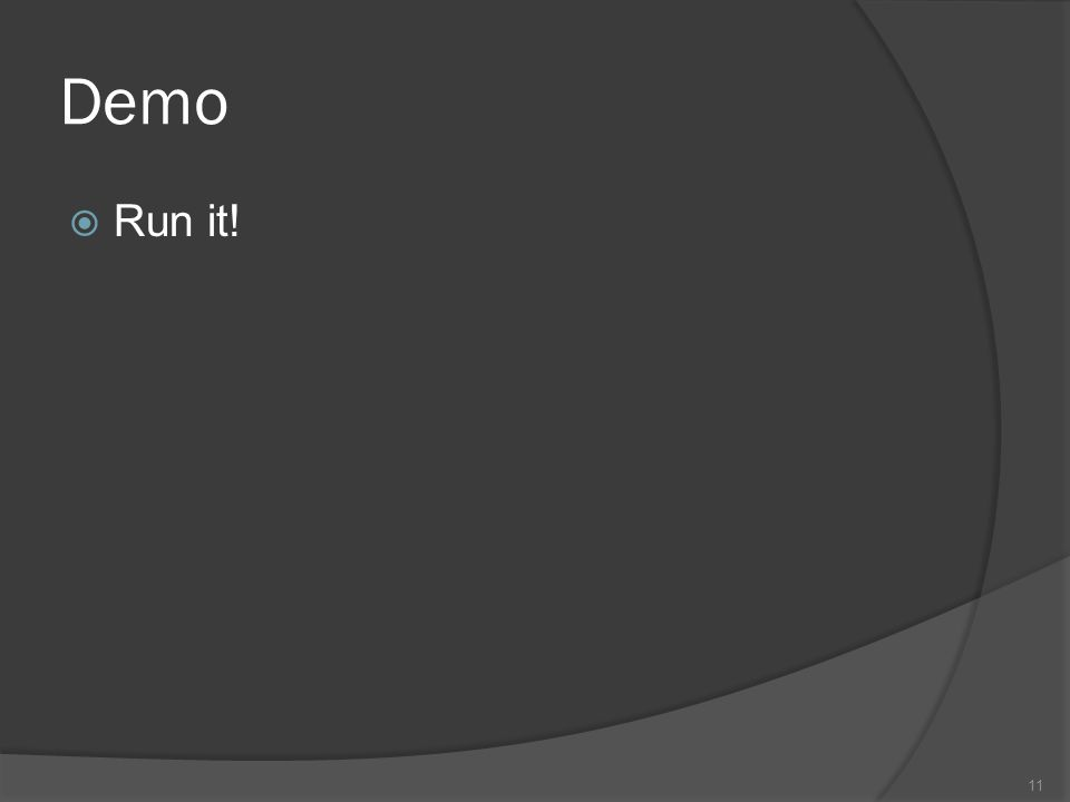 Demo 11  Run it!