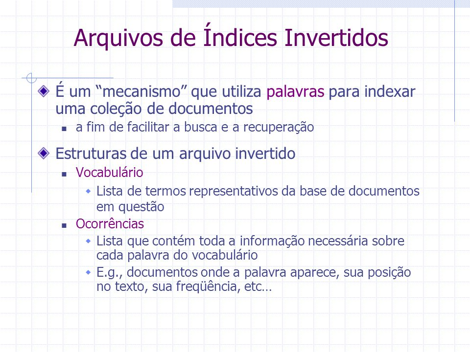 AND Docs: 1,2,4,6 OR Docs: 1,4 Docs: 2,4,5 AND Docs: 1,2,4,6 Docs: 1,2,4,5 Docs: 1,2,4 AND Recuperação OR InformaçãoDocumentos Consulta: Recuperação AND (Informação OR Documentos) Documentos recuperados