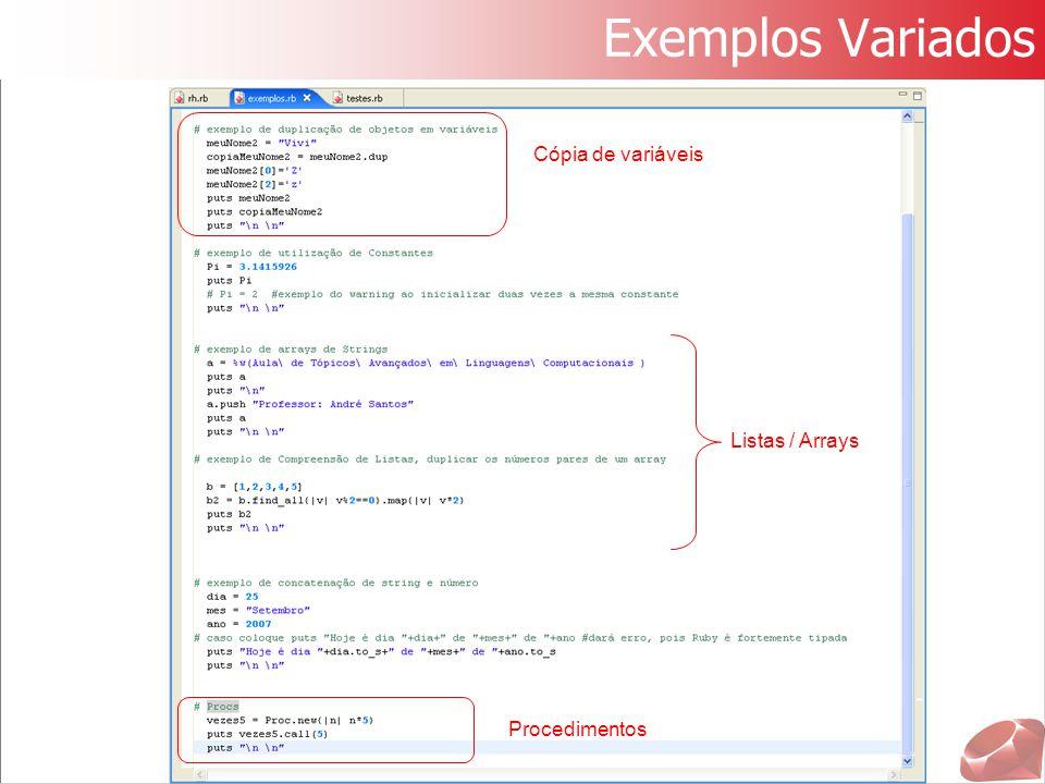 Exemplos Variados Cópia de variáveis Listas / Arrays Procedimentos