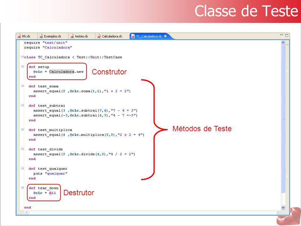Classe de Teste Métodos de Teste Destrutor Construtor