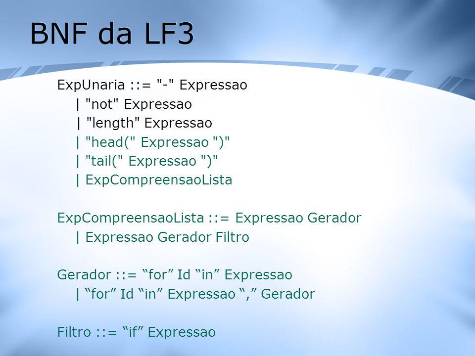 BNF da LF3 ExpUnaria ::=