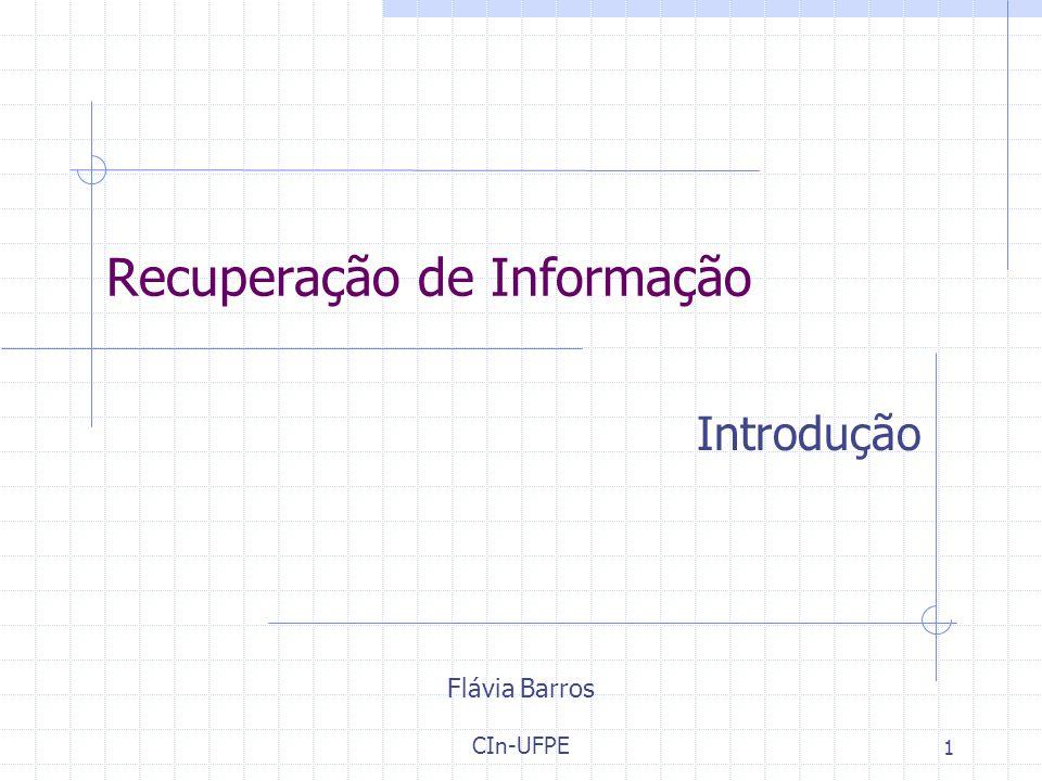 Flávia Barros CIn-UFPE 1 Recuperação de Informação Introdução