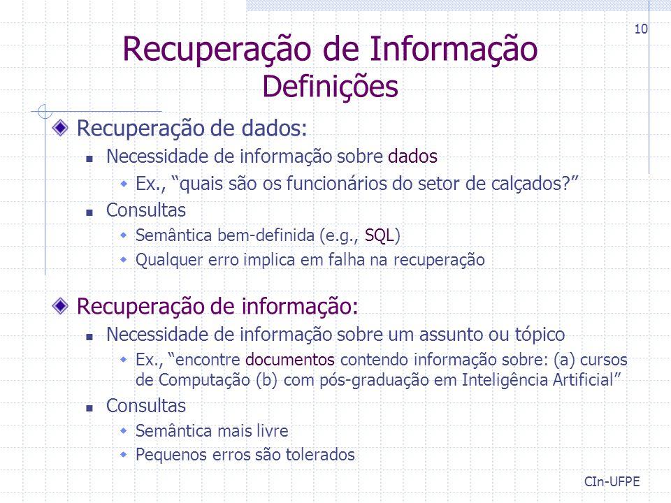 """10 Recuperação de Informação Definições Recuperação de dados: Necessidade de informação sobre dados  Ex., """"quais são os funcionários do setor de calç"""