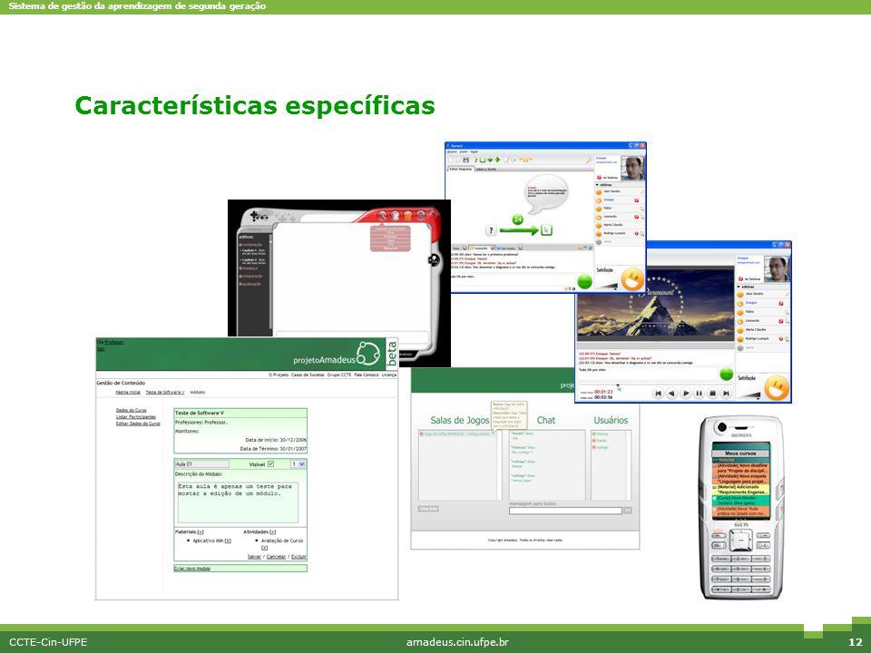 Sistema de gestão da aprendizagem de segunda geração CCTE-Cin-UFPEamadeus.cin.ufpe.br12 Características específicas