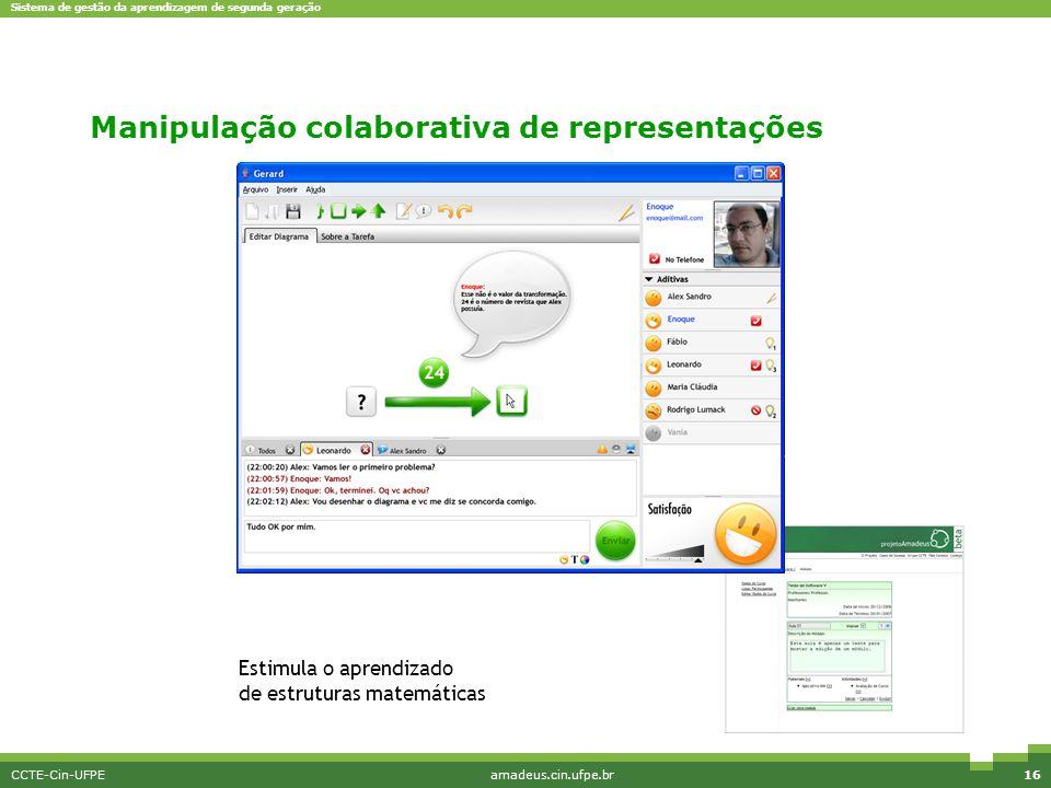 Sistema de gestão da aprendizagem de segunda geração CCTE-Cin-UFPEamadeus.cin.ufpe.br16 MicroMundos Estimula o aprendizado de estruturas matemáticas M