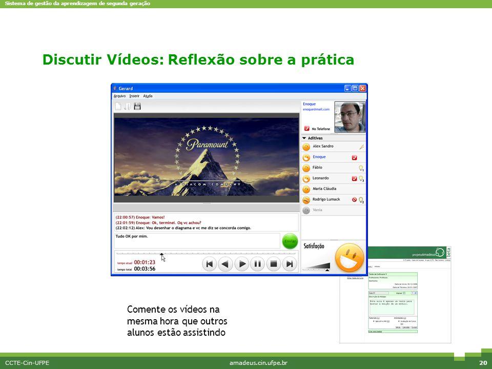 Sistema de gestão da aprendizagem de segunda geração CCTE-Cin-UFPEamadeus.cin.ufpe.br20 Comente os vídeos na mesma hora que outros alunos estão assist