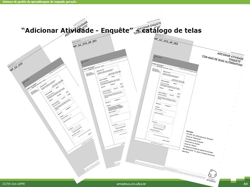"""Sistema de gestão da aprendizagem de segunda geração CCTE-Cin-UFPEamadeus.cin.ufpe.br33 """"Adicionar Atividade - Enquête"""" – catálogo de telas"""