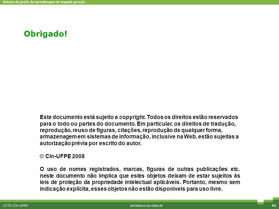 Sistema de gestão da aprendizagem de segunda geração CCTE-Cin-UFPEamadeus.cin.ufpe.br41 Este documento está sujeito a copyright. Todos os direitos est