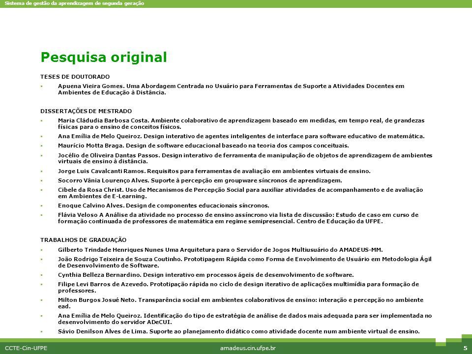 Sistema de gestão da aprendizagem de segunda geração CCTE-Cin-UFPEamadeus.cin.ufpe.br5 Pesquisa original TESES DE DOUTORADO  Apuena Vieira Gomes. Uma