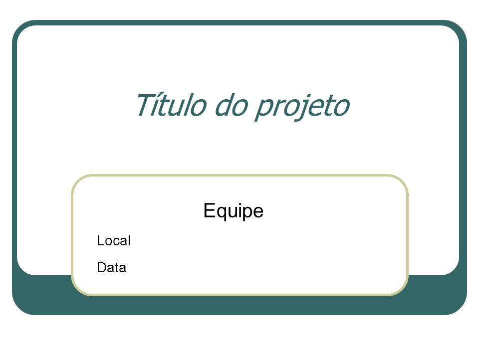 Título do projeto Equipe Local Data