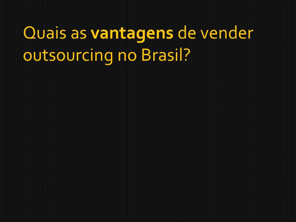 Quais as vantagens de vender outsourcing no Brasil?