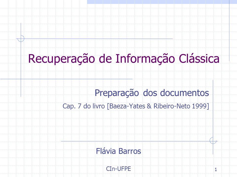 1 Recuperação de Informação Clássica Preparação dos documentos Cap.