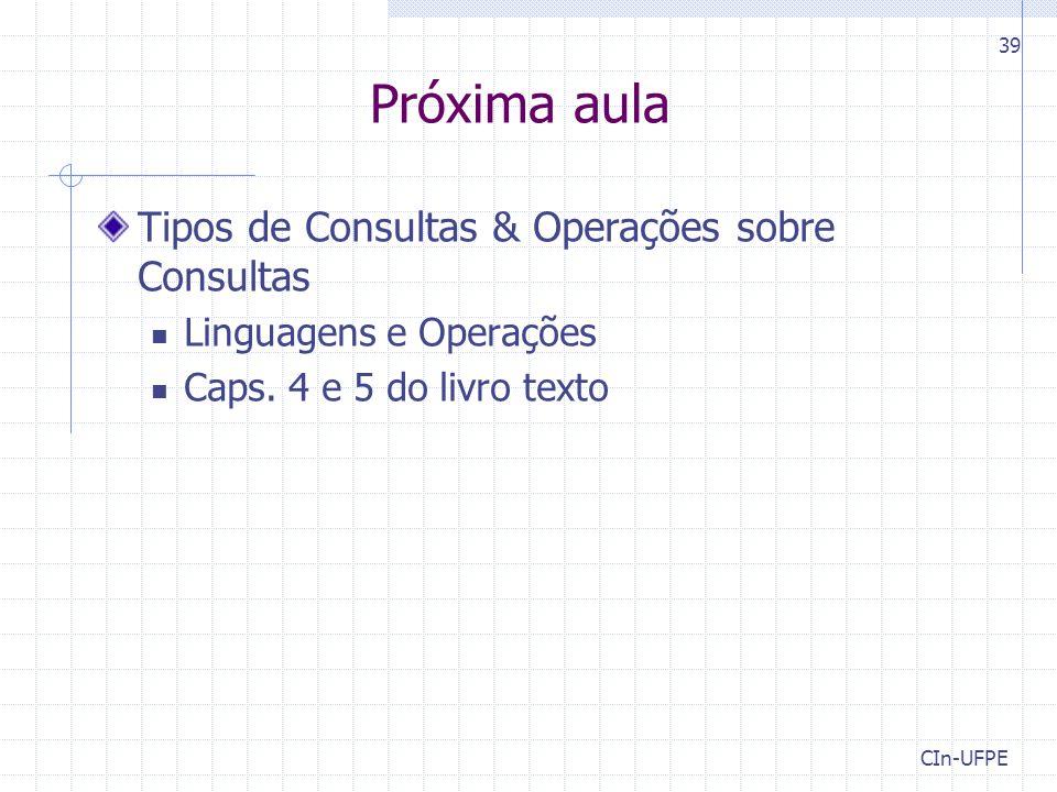 Próxima aula Tipos de Consultas & Operações sobre Consultas Linguagens e Operações Caps.