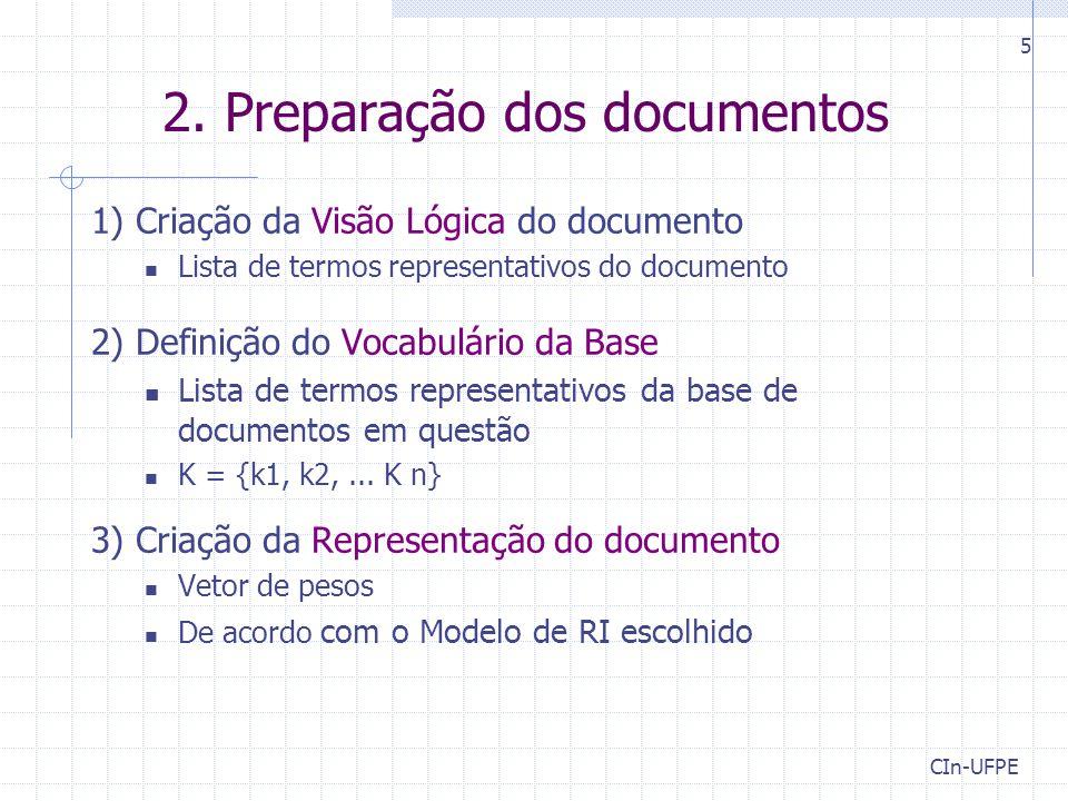 2. Preparação dos documentos 1) Criação da Visão Lógica do documento Lista de termos representativos do documento 2) Definição do Vocabulário da Base