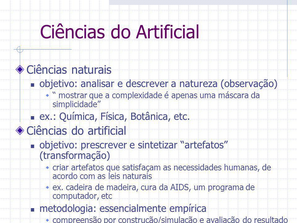 """Ciências do Artificial Ciências naturais objetivo: analisar e descrever a natureza (observação)  """" mostrar que a complexidade é apenas uma máscara da"""