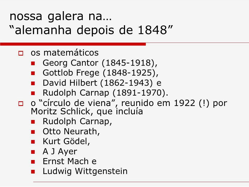 """nossa galera na… """"alemanha depois de 1848""""  os matemáticos Georg Cantor (1845-1918), Gottlob Frege (1848-1925), David Hilbert (1862-1943) e Rudolph C"""