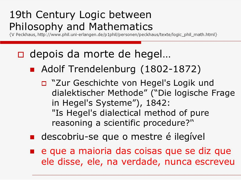 19th Century Logic between Philosophy and Mathematics {V Peckhaus, http://www.phil.uni-erlangen.de/p1phil/personen/peckhaus/texte/logic_phil_math.html