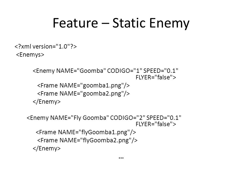 Feature – Static Enemy...