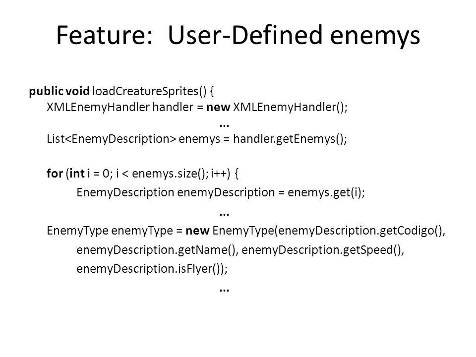 public void loadCreatureSprites() { XMLEnemyHandler handler = new XMLEnemyHandler();... List enemys = handler.getEnemys(); for (int i = 0; i < enemys.