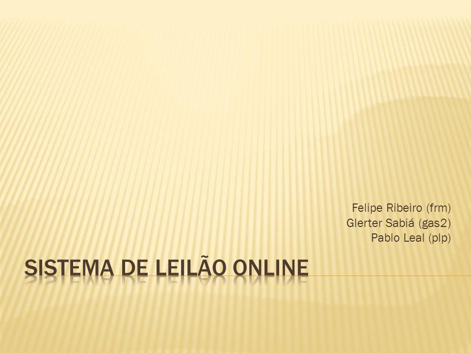 Felipe Ribeiro (frm) Glerter Sabiá (gas2) Pablo Leal (plp)
