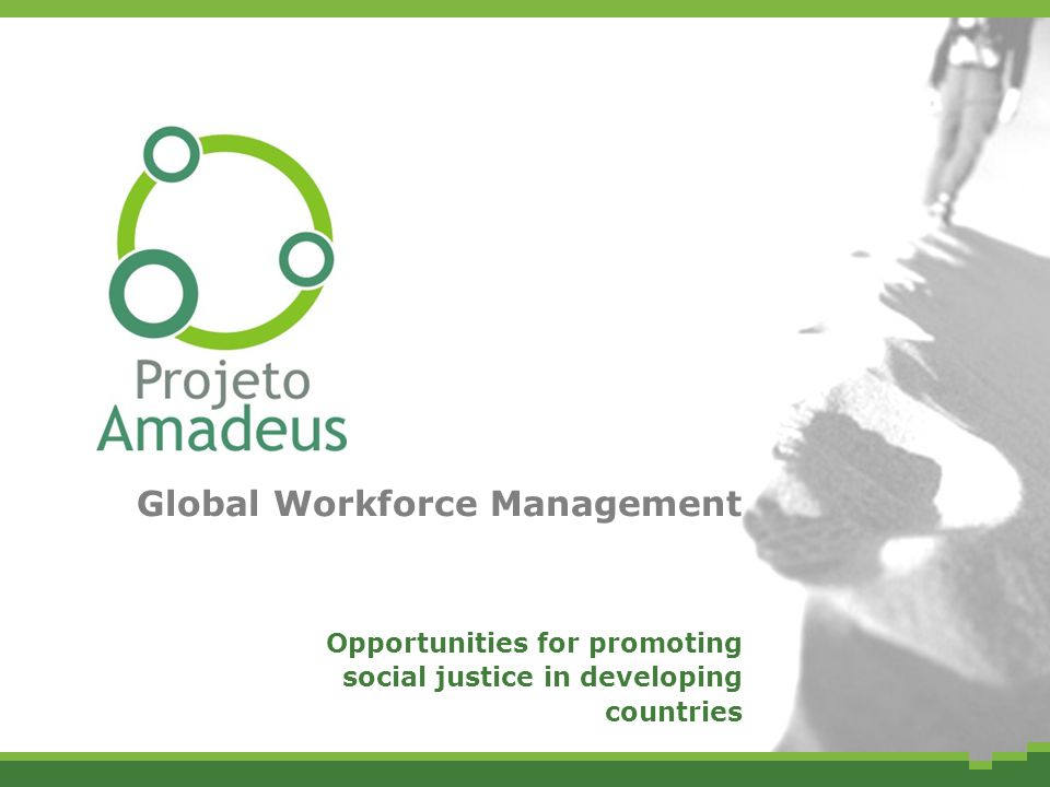 Global Workforce Management Opportunities for promoting social justice in developing countries