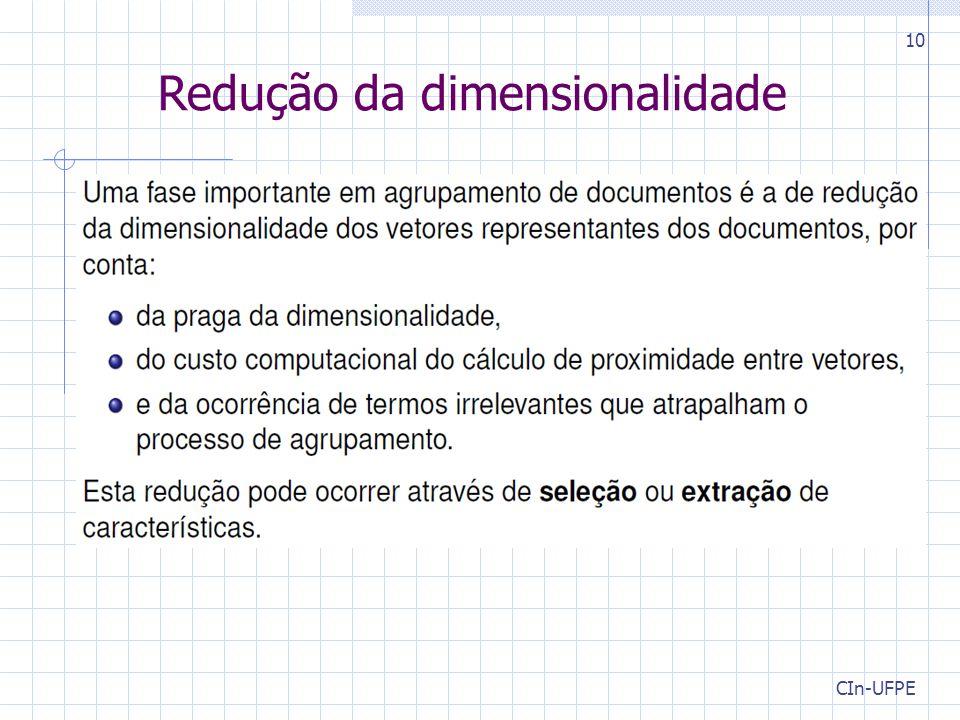 CIn-UFPE 10 Redução da dimensionalidade