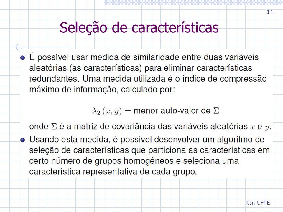 CIn-UFPE 14 Seleção de características