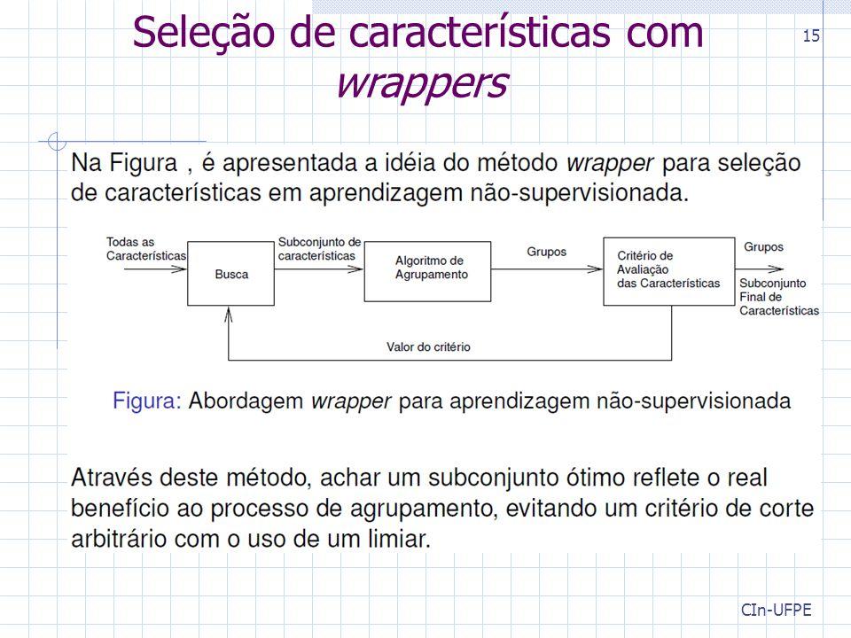 CIn-UFPE 15 Seleção de características com wrappers