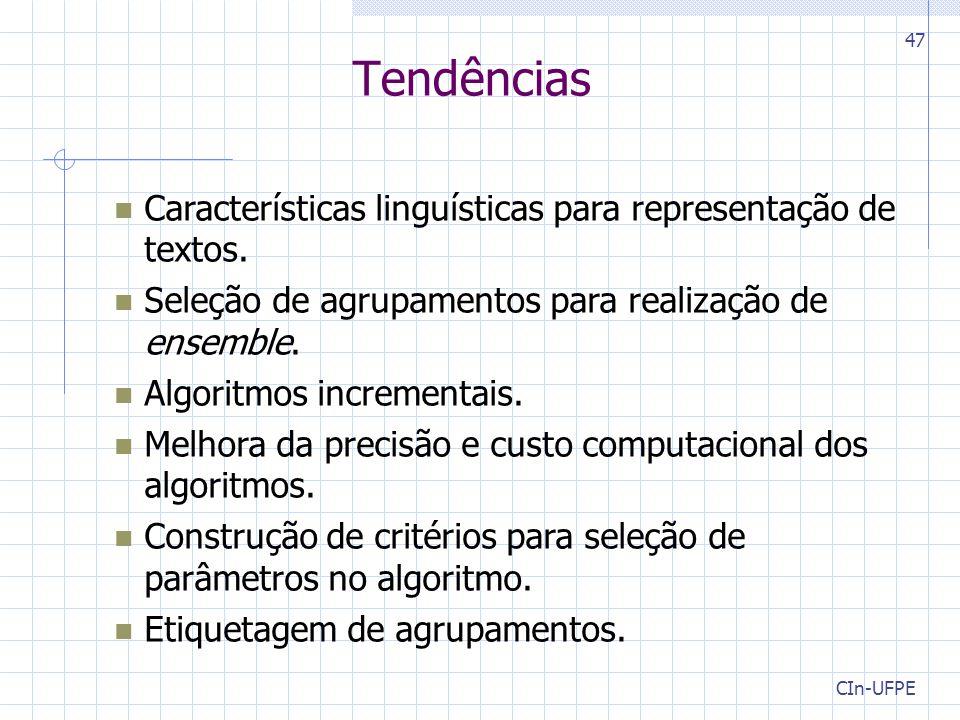 CIn-UFPE 47 Tendências Características linguísticas para representação de textos.