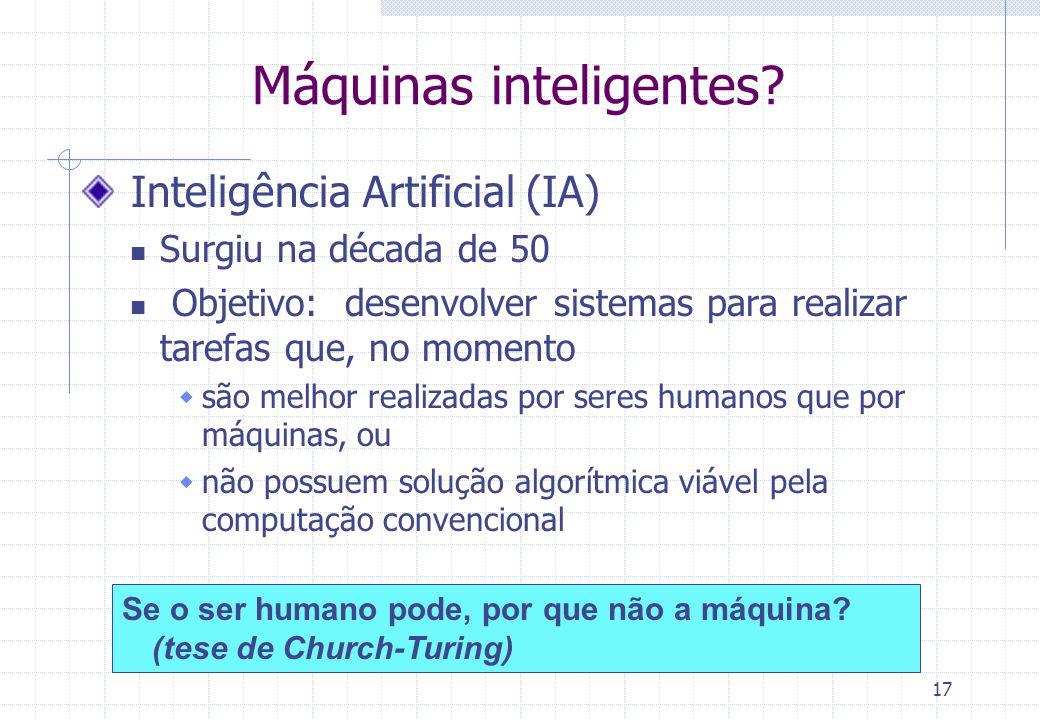 """16 O que esses problemas têm em comum? Grande complexidade número, variedade e natureza das tarefas Não há """"solução algorítmica"""" mas existe conhecimen"""