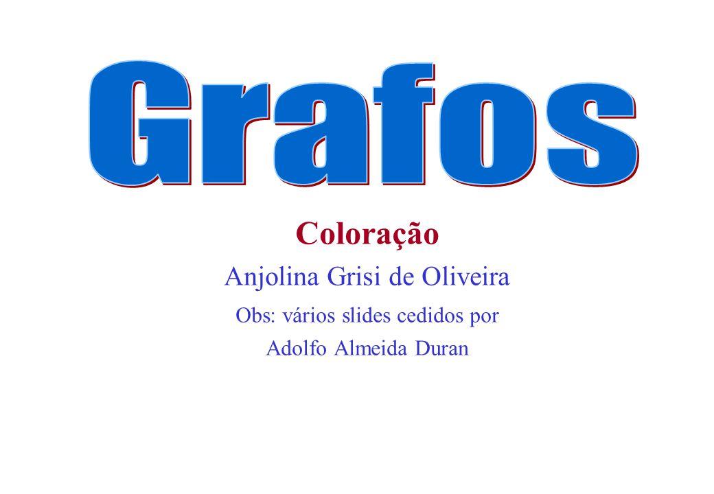 Matemática Discreta/ GrafosCIn/UFPE433 Quantas cores são necessárias para colorir o mapa do Brasil, sendo que estados adjacentes não podem ter a mesma cor?