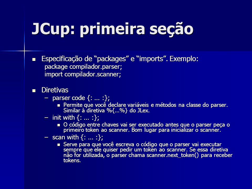 """JCup: primeira seção Especificação de """"packages"""" e """"imports"""". Exemplo: Especificação de """"packages"""" e """"imports"""". Exemplo: package compilador.parser; im"""