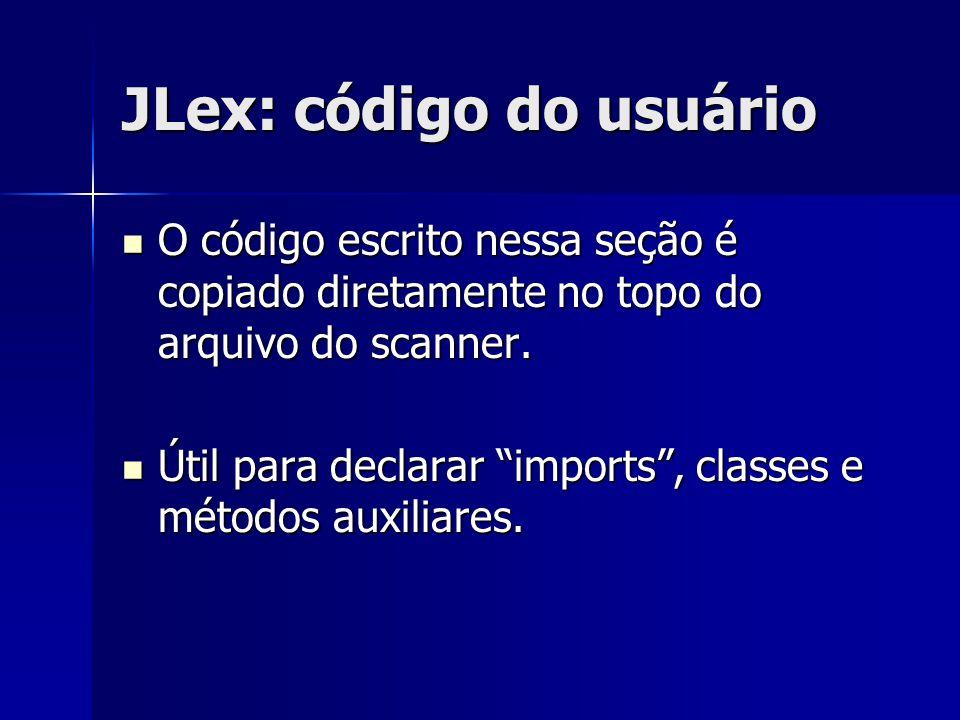 JLex: regras de expressões regulares (cont.) –Símbolos especiais (cont.): [...] – usado para denotar uma classe de caracteres.