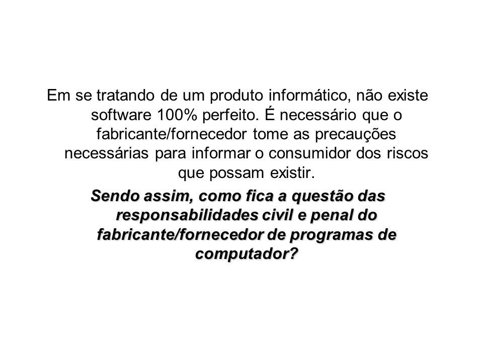 Em se tratando de um produto informático, não existe software 100% perfeito.